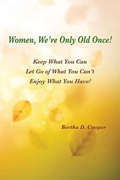 #Book Review of #WomenWereOnlyOldOnce from #ReadersFavorite Reviewed by Tammy Ruggles for Readers' Favorite