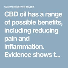 CBD oil has a range of possible benefits, including reducing pain and inflammation. Evidence shows that CBD oil does not contain any psychoactive properties, so it does not cause the same effects as marijuana. Find out more about CBD oil; its uses, benefits, risks, how to take it, and whether it is legal in your state.