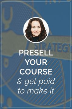 Presell Your Course & Get Aid To Do It | Learn how to presell your online course or information product with Halley Gray of Evolve + Succeed