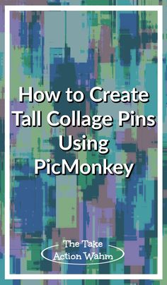 How to Create Tall Collage Pins Using PicMonkey