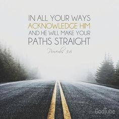 Proverbs 3:6 and He will direct your path