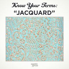 Know Your Terms: Jacquard