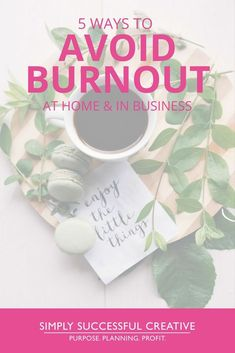 Avoid Burnout | Self-Care | Work Life Balance | Working From Home | Creative Entrepreneur | Mompreneur | Boss Mom
