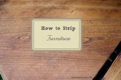 DIY: How to Strip Furniture - Finding Silver Pennies