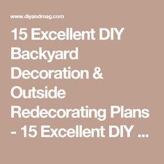 15 Excellent DIY Backyard Decoration & Outside Redecorating Plans - 15 Excellent DIY Backyard Decoration & Outside Redecorating Plans 6 Garden Garden Lighting - Diy & Crafts Ideas Magazine
