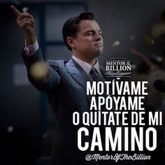 Motívame, apóyame o quítate de mi camino. Business Motivation, Daily Motivation, Business Quotes, Mentor Of The Billion, Motivacional Quotes, Millionaire Quotes, Motivational Phrases, Spanish Quotes, Quito