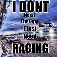 I don't need therapy, I just need racing lol                                                                                                                                                                                 More