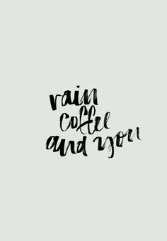 DOWNLOADABLE | RAIN COFFEE YOU