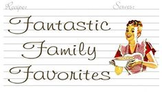 Fantastic Family Favorites Easy, tasty food recipes the whole family will love