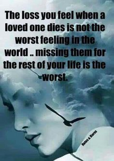 Sadly so very true! Still love you and miss you so very much!