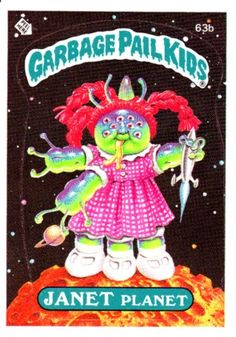 Garbage Pail Kids - Janet Planet