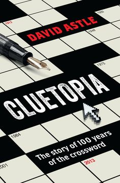"""Read """"Cluetopia The story of 100 years of the crossword"""" by David Astle available from Rakuten Kobo. Crosswords are not as old as you think. The first one appeared a century ago, the little square keeping in remarkable sh. The Sydney Morning Herald, This Is A Book, Book Suggestions, Books To Buy, Book Publishing, Trivia, Nonfiction, The 100, Ebooks"""