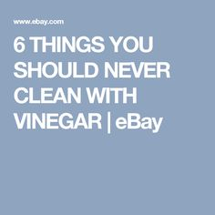 6 THINGS YOU SHOULD NEVER CLEAN WITH VINEGAR | eBay