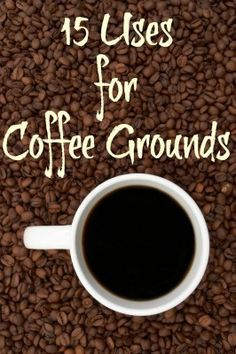 15 uses for coffee grounds, one is to keep cats out of your garden trick......