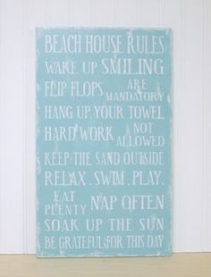 beachhouse rules - I like everything except the don't work hard.....it is hard work at the beach.....how about help out or something....