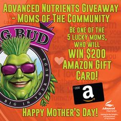 Hey hey, Advanced Nutrients is announcing a Giveaway!  Enter the contest from the link below, for a chance to be one of the 5 lucky moms who will WIN a $200 Amazon Gift Card!   Happy Mother's Day! http://www.advancednutrients.com/momsofthecommunity/?utm_medium=social&utm_source=pinterest.com&utm_campaign=mothers_day_gu