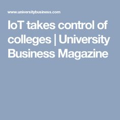 IoT takes control of colleges | University Business Magazine