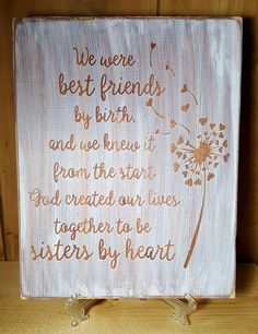 "9.5"" x 12"" wooden sign A wonderful tribute to that special friend who is truly a sister in your heart. Whitewashed background with stained lettering. distressed"