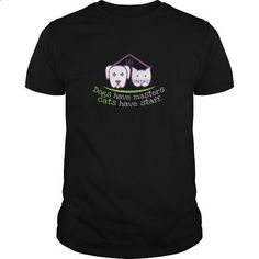dogs have masters cats have staff - #plain t shirts #t shirt companies. CHECK PRICE => https://www.sunfrog.com/Pets/dogs-Black-Guys.html?60505