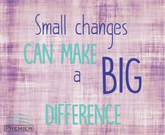 Small #changes can make a big #difference