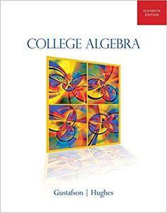 College Algebra 11th Edition by R. David Gustafson ISBN-10: 1111990905 ISBN-13: 978-1111990909