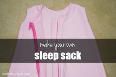 How to make your own sleep sack.  A helpful tutorial including a free pattern and lots of pictures.