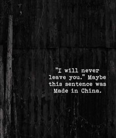 Quote Of The Day, Fiction, Nothing Lasts Forever, Never Leave You, Sarcastic Quotes, Deep Thoughts, Motivationalquotes, Relationship Quotes, Sentences