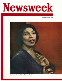 "A 1949 ""Newsweek"" cover story about Marian Anderson said the singer had become ""an international figure in the long struggle"" for race relations in the U. and abroad Marian Anderson, African American Women, African Americans, Leaving A Legacy, A Hundred Years, Past Present Future, Civil Rights Movement, April 25, Opera Singers"