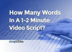 You have to make a great script. No video can work without it. But how long should it be?   Most people start with the question: how many words can I get …