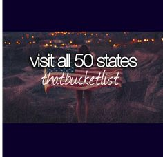 Bucket list: travel all 50 states and make a photo album with highlights from each one! Already started!