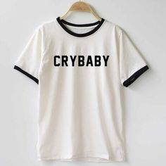 Cheap women t shirt, Buy Quality letter print directly from China printed cotton Suppliers: Women T shirt Cry Baby Letters Print Cotton Casual Funny Shirt For Lady Top Tee Hipster T-Shirts Tumblr Outfits, Grunge Outfits, Black Tees, White Tees, Casual T Shirts, Tee Shirts, Hipster Shirts, Funny Baby Shirts, Cry Baby