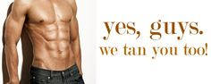 Who says guys can't spray tan? Not us! Guys, Sun Buni Brown will tan you too! Enhance those muscles you work so hard for!