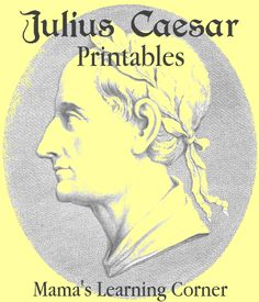 Julius Caesar Printables  http://www.mamaslearningcorner.com/2012/06/free-printables-julius-caesar-unit-study/?utm_source=Mama%27s+Learning+Corner+Newsletter_medium=email_campaign=709d3ba07d-RSS_EMAIL_CAMPAIGN