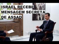 ISRAEL RECEBE MENSAGEM SECRETA DE ASSAD