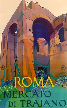 Vittorio Grassi – Original ENIT Travel Poster – Rome Trajan's Market Trajan's Market Rome Italy - New Site World Pictures, Travel Pictures, Tourism Poster, Italy News, Technology World, World Photography, Retro Color, Vintage Travel Posters, Rome Italy