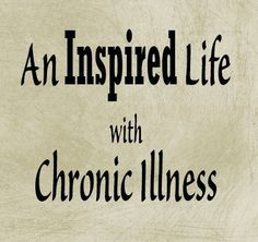 an Inspired Life with Chronic Illness