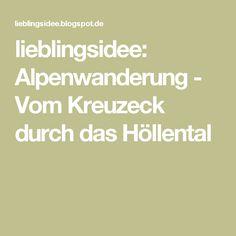 lieblingsidee: Alpenwanderung - Vom Kreuzeck durch das Höllental