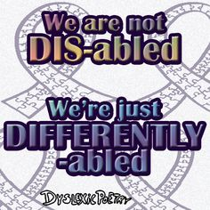 """There is no such thing as being """"DIS-abled"""" at something without being exceptionally ABLED at something else. World Autism Awareness Day, Simple Minds, Make Sense, Illusions, Health Tips, Mindfulness, Sayings, Mental Health, Blog"""