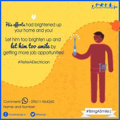 Your one reference will give him a profile on Housekeepings.in and soon job opportunities will knock at his door.  Refer an electrician and make him smile- http://bit.ly/157DKuI  or Comment below or Whats App us Name and Number on-  09611-964260
