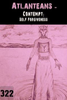 What practical process of self forgiveness is involved with walking through and transcending contempt?  What realisations and understandings exist 'beyond the veil of contempt'?  How will transcending contempt assist and support you to realise and understand so much more about yourself and the person you were holding in contempt?