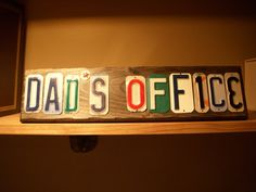 Fathers Day is coming. DADS OFFICE wall sign made with license plates by jamesnichols, $40.00