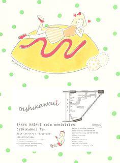 SAAYA MASAKI soloexhibition -OiSHiKaWaii Ten- 20143/7(fri)~3/12(wed) 新代田communeにて 食べものと女の子をテーマに、イラストの展示やオリジナルグッズなどの販売をします◎ DMをご希望の方がいら...
