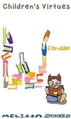 Children's #Book - Children's Virtues: W is for Wisdom by Melissa Jones, http://www.amazon.com/dp/B00LU3W4DW/ref=cm_sw_r_pi_dp_C2R7tb0K1E6HQ