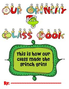 This is a class book my class does after our principal reads The Grinch Who Stole Christmas. Use the first page as the front cover of the book. My ...
