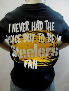 Steelers Toddler I Never Had a Choice T-Shirt Pittsburgh Steelers Merchandise, Hoodies, Sweatshirts, Raising, T Shirt, Fashion, Supreme T Shirt, Moda, Tee Shirt