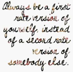 So damn true.Always be a first rate version of yourself, instead of a second rate version of somebody else. Love Me Quotes, Cute Quotes, Great Quotes, Quotes To Live By, Td Jakes Quotes, Motivational Quotes, Inspirational Quotes, Good Thoughts, Beautiful Words