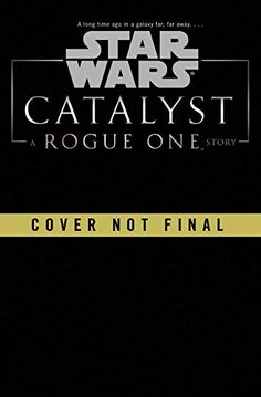 Catalyst (Star Wars): A Rogue One Story