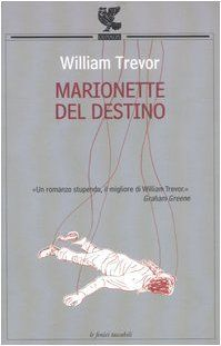 Marionette del destino di William Trevor e altri, http://www.amazon.it/dp/8860880491/ref=cm_sw_r_pi_dp_sBBDtb166DFXK