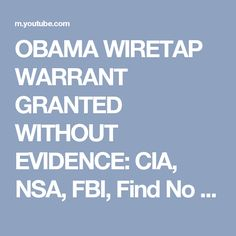 OBAMA WIRETAP WARRANT GRANTED WITHOUT EVIDENCE: CIA, NSA, FBI, Find No Trump Russia Collusion - YouTube