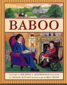 BABOO, The Story of Sir John A. Macdonalds Daughter First Prime Minister, Daughter, Canada, Prime Minister, My Daughter, Daughters